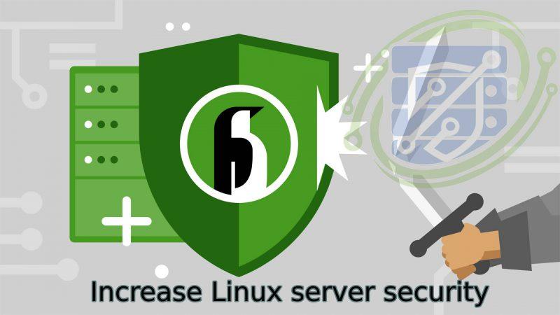 راه های افزایش امنیت سرور لینوکس و جلوگیری از نفوذ هکرها